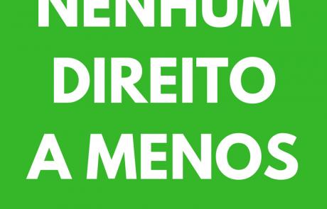 NENHUM DIREITO A MENOS